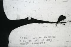 To day I am an injured bird Etsning 15x24,5 cm 1200 ur